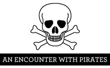 An encounter with pirates